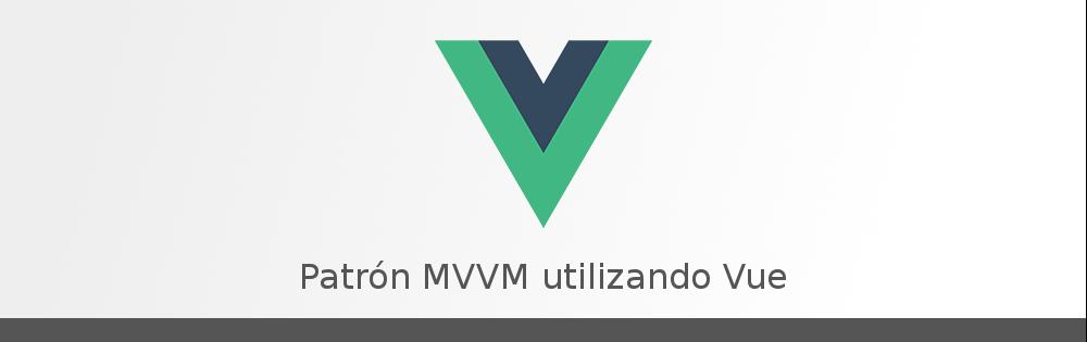 Patrón MVVM con Vue. Una joya para javascript