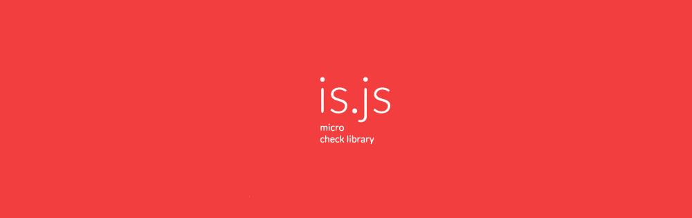 Compara variables en javascript con Is.js